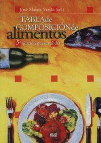 TABLA DE COMPOSICIÓN DE ALIMENTOS (5ª EDICIÓN PUESTA AL DÍA)