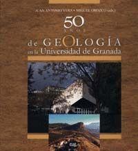 50 AÑOS DE GEOLOGÍA EN LA UNIVERSIDAD DE GRANADA