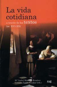 LA VIDA COTIDIANA A TRAVÉS DE LOS TEXTOS (SS. XVI-XX)