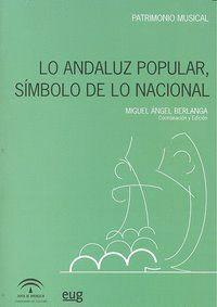 LO ANDALUZ POPULAR, SÍMBOLO DE LO NACIONAL