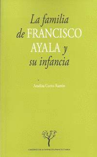 LA FAMILIA DE FRANCISCO AYALA Y SU INFANCIA