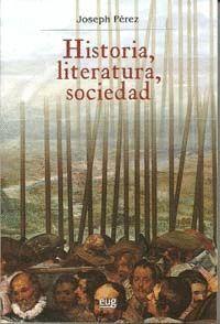 HISTORIA, LITERATURA Y SOCIEDAD