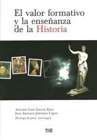 EL VALOR FORMATIVO Y LA ENSEÑANZA DE LA HISTORIA