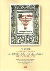 EL SABER UNIVERSITARIO A COMIENZOS DEL SIGLO XVI: GREGOR REISCH