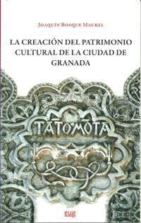 LA CREACIÓN DEL PATRIMONIO CULTURAL DE LA CIUDAD DE GRANADA