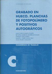 GRABADO EN HUECO. PLANCHAS DE FOTOPOLÍMERO Y POSITIVOS AUTOGRÁFICOS