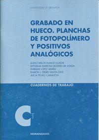 GRABADO EN HUECO. PLANCHAS DE FOTOPOLÍMERO Y POSITIVOS ANALÓGICOS