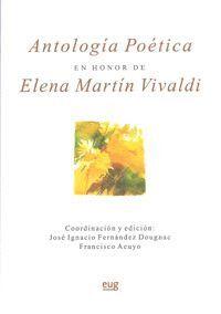 ANTOLOGÍA POÉTICA EN HONOR A ELENA MARTÍN VIVALDI