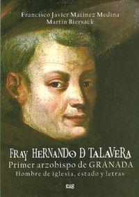 FRAY HERNANDO DE TALAVERA, PRIMER ARZOBISPO DE GRANADA