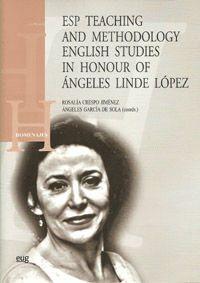 ESP TEACHING AND METHODOLOGY ENGLISH STUDIES IN HONOUR OF ÁNGELES LINDE LÓPEZ