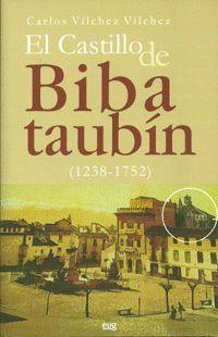 EL CASTILLO DE BIBATAUBIN (1238-1752)