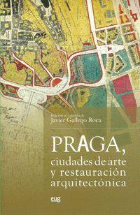 PRAGA, CIUDADES DE ARTE Y RESTAURACIÓN ARQUITECTÓNICA