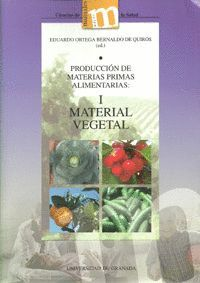 PRODUCCIÓN DE MATERIAS PRIMAS ALIMENTARIAS: I MATERIAL VEGETAL