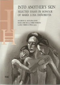 INTO ANOTHER´S SKIN SELECTED ESSAYS IN HONOUR OF MARÍA LUISA DAÑOBEITIA