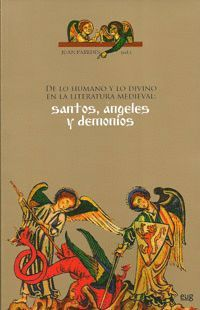 DE LO HUMANO Y LO DIVINO EN LA LITERATURA MEDIEVAL: SANTOS, ÁNGELES Y DEMONIOS