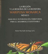 LA REGIÓN Y LA RESERVA DE LA BIOSFERA MARIPOSA MONARCA MÉXICO