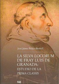 LA SILVA LOCORUM DE FRAY LUIS DE GRANADA: ESTUDIO DE LA PRIMA CLASSIS