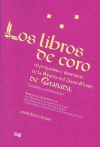 LOS LIBROS DE CORO EN PERGAMINO E ILUSTRADOS DE LA ABADÍA DEL SACRO MONTE DE GRANADA