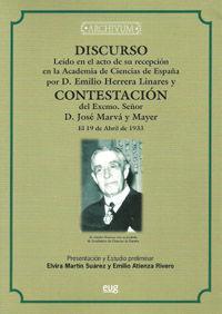 DISCURSO LEÍDO EN EL ACTO DE SU RECEPCIÓN EN LA ACADEMÍA DE CIENCIAS DE ESPAÑA POR D. EMILIO HERRERA LINARES Y CONTESTACIÓN DEL EXCMO. SEÑOR D. JOSÉ M