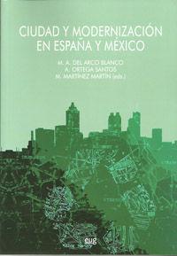 CIUDAD Y MODERNIZACIÓN EN ESPAÑA Y MÉXICO