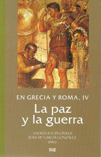EN GRECIA Y ROMA, IV: LA PAZ Y LA GUERRA