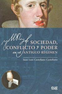 SOCIEDAD, CONFLICTO Y PODER EN EL ANTIGUO RÉGIMEN