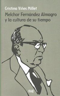 MELCHOR FERNÁNDEZ ALMAGRO Y LA CULTURA DE SU TIEMPO