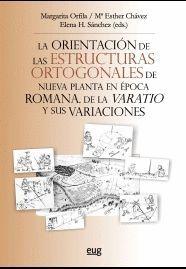 LA ORIENTACIÓN DE LAS ESTRUCTURAS ORTOGONALES DE NUEVA PLANTA EN ÉPOCA ROMANA