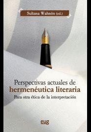 PERSPECTIVAS ACTUALES DE HERMENÉUTICA LITERARIA