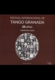 FESTIVAL INTERNACIONAL DE TANGO GRANADA: 25 AÑOS