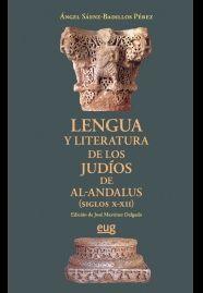 LENGUA Y LITERATURA DE LOS JUDÍOS DE AL-ANDALUS (SIGLOS X-XII)
