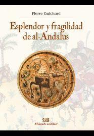 ESPLENDOR Y FRAGILIDAD DE AL-ANDALUS