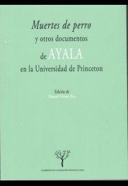 MUERTES DE PERRO Y OTROS DOCUMENTOS DE AYALA EN LA UNIVERSIDAD DE PRINCETON
