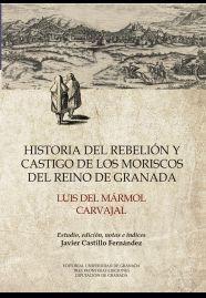 HISTORIA DEL REBELIÓN Y CASTIGO DE LOS MORISCOS DEL REINO DE GRANADA