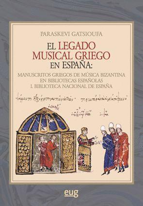 EL LEGADO MUSICAL GRIEGO EN ESPAÑA: MANUSCRITOS GRIEGOS DE MÚSICA BIZANTINA EN BIBLIOTECAS ESPAÑOLAS