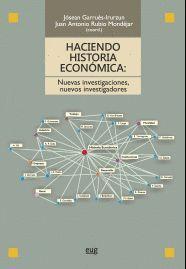 HACIENDO HISTORIA ECONÓMICA: NUEVAS INVESTIGACIONES, NUEVOS INVESTIGADORES