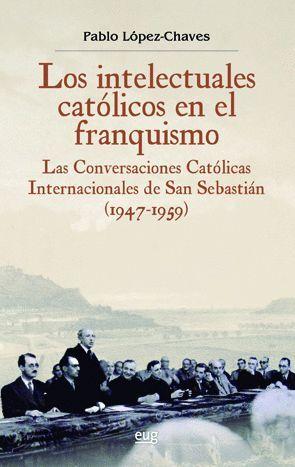 LOS INTELECTUALES CATÓLICOS EN EL FRANQUISMO