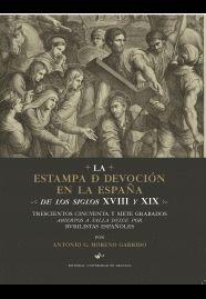LA ESTAMPA DE DEVOCIÓN EN LA ESPAÑA DE LOS SIGLOS XVIII Y XIX