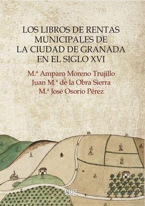 LOS LIBROS DE RENTAS MUNICIPALES DE LA CIUDAD DE GRANADA EN EL SIGLO XVI