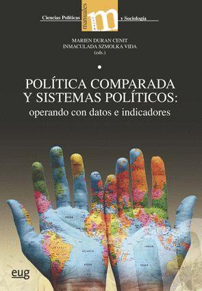 POLÍTICA COMPARADA Y SISTEMAS POLÍTICOS: OPERANDO CON DATOS E INDICADORES