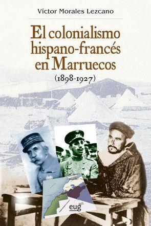 EL COLONIALISMO HISPANO-FRANCÉS EN MARRUECOS (1898-1927)
