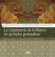 LA CARPINTERÍA DE LO BLANCO EN EJEMPLOS GRANADINOS