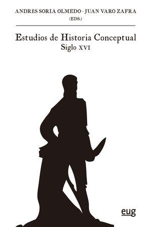 ESTUDIOS DE HISTORIA CONCEPTUAL. SIGLO XVI