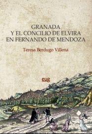 GRANADA Y EL CONCILIO DE ELVIRA EN FERNANDO DE MENDOZA