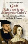 1526. BODA Y LUNA DE MIEL DEL EMPERADOR CARLOS V
