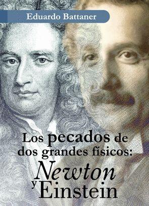 LOS PECADOS DE DOS GRANDES FÍSICOS: NEWTON Y EINSTEIN
