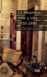 LA ALHAMBRA, MITO Y VIDA 1930-1990