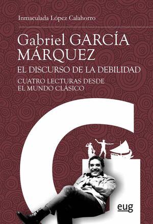 GABRIEL GARCÍA MÁRQUEZ: EL DISCURSO DE LA DEBILIDAD