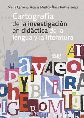 CARTOGRAFÍA DE LA INVESTIGACIÓN EN DIDÁCTICA DE LA LENGUA Y LA LITERATURA