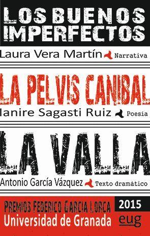 LOS BUENOS IMPERFECTOS / LA PELVIS CANIBAL / LA VALLA